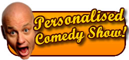 personalised comedy show